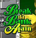 Break da Bank Again Microgaming